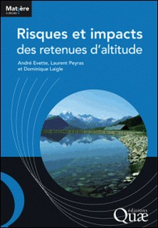 Risques et impacts des retenues d'altitude-André Evette , Laurent Peyras , Dominique Laigle