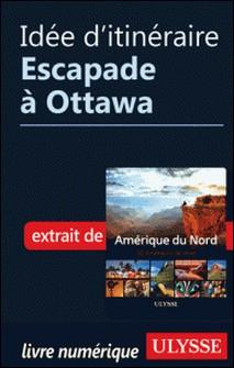 Idée d'itinéraire - Escapade à Ottawa-Collectif