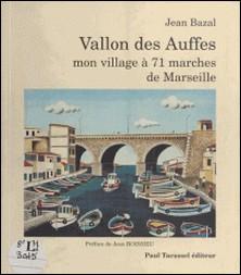 Vallon des Auffes, mon village à 71 marches de Marseille-Jean Bazal