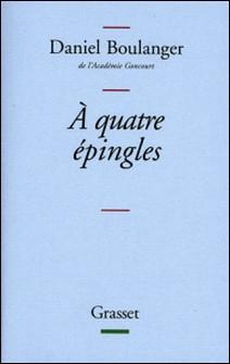 A quatre épingles-Daniel Boulanger, de l'Académie Gonco