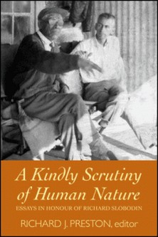 A Kindly Scrutiny of Human Nature - Essays in Honour of Richard Slobodin-Richard J. Preston