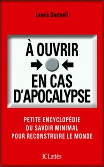 À ouvrir en cas d'apocalypse-Lewis Dartnell