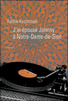 J'ai épousé Johnny à Notre-Dame-de-Sion-Fariba Hachtroudi
