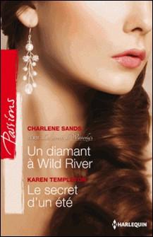 Un diamant à Wild River - Le secret d'un été - T2 - Les secrets de Waverly's-Charlene Sands , Karen Templeton