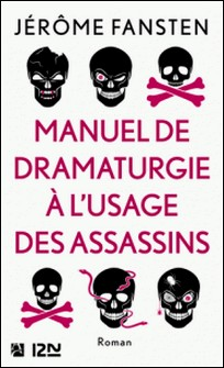 Manuel de dramaturgie à l'usage des assassins-Jérôme Fansten
