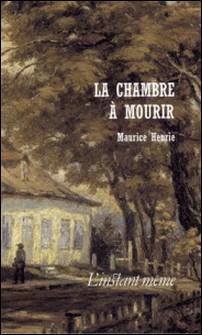 La chambre à mourir-Maurice Henrie