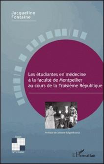 Les étudiantes en médecine à la faculté de Montpellier au cours de la Troisième République-Jacqueline Fontaine