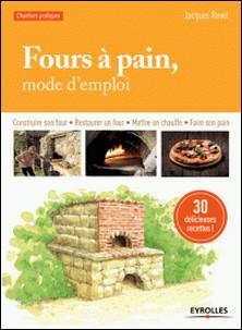 Four à pain, mode d'emploi-Jacques Revel