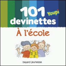 101 devinettes - À l'école-auteur