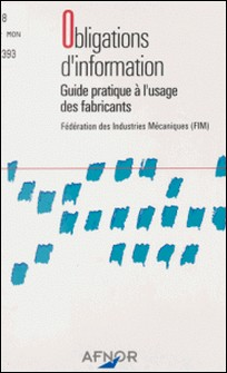 Obligations d'information - Guide pratique à l'usage des fabricants-Franck Gambelli
