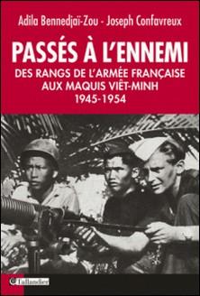 Passés à l'ennemi - Des rangs de l'armée française au maquis vit-minh-Joseph Confavreux