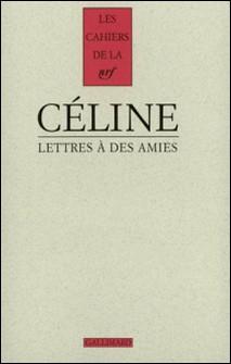 Lettres à des amies-Louis-Ferdinand Céline
