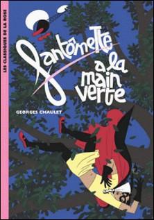 Fantômette 51 - Fantômette a la main verte-Georges Chaulet