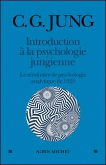 Introduction à la psychologie jungienne - Le séminaire de psychologie analytique de 1925-Carl Gustav Jung