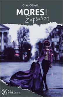 Mores Expiation - épisode 2 - Expiation-G. A. O'Neill
