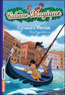 La Cabane Magique, Tome 28 : Carnaval à Venise-Mary Pope Osborne