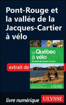 Le Québec à vélo - Pont-Rouge et la vallée de la Jacques-Cartier à vélo-Anne-Marie Grandtner , Francine Saint-Laurent