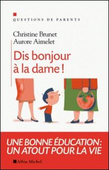 Dis bonjour à la dame !-Christine Brunet , Aurore Aimelet , Aurore Aimelet
