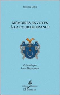 Mémoires envoyés à la cour de France-Grégoire Orlyk