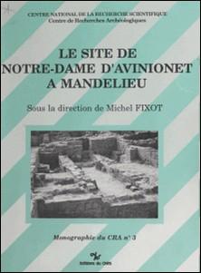 Le site de Notre-Dame d'Avinionet à Mandelieu-Michel Fixot