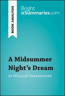 A Midsummer Night's Dream by William Shakespeare (Book Analysis) - Detailed summary, analysis and reading guide-Bright Summaries