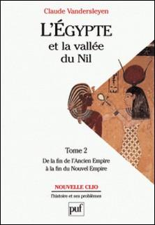L'EGYPTE ET LA VALLEE DU NIL. Tome 2, De la fin de l'Ancien Empire à la fin du Nouvel Empire-Claude Vandersleyen