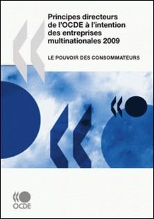 Principes directeurs de l'OCDE à l'intention des entreprises multinationales 2009 - Le pouvoir des consommateurs-Collectif