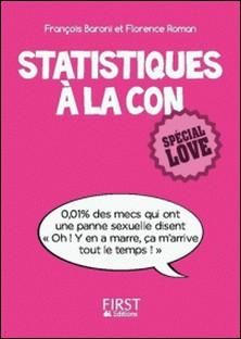 Statistiques à la con - Spécial love-Florence Roman , Françoise Baroni
