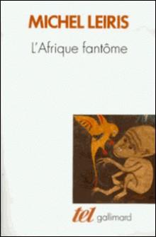 L'Afrique fantôme. De Dakar à Djibouti (1931-1933)-Michel Leiris