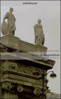 Trace et disparition : à partir de l'oeuvre de Walter Benjamin-Ilaria Brocchini
