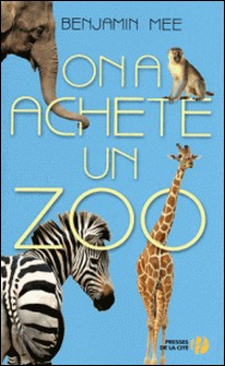 On a acheté un zoo-Benjamin Mee