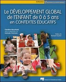 Le développement global de l'enfant de 0 à 5 ans en contextes éducatifs-Caroline Bouchard