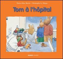 Tom à l'hopital-Marie-Aline Bawin , Christophe Le Masne