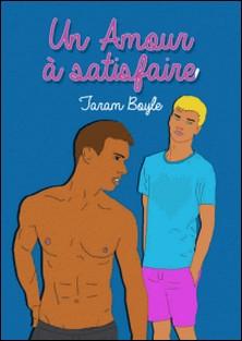 Un amour à satisfaire-Taram Boyle