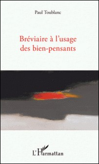 Bréviaire à l'usage des bien-pensants-Paul Toublanc