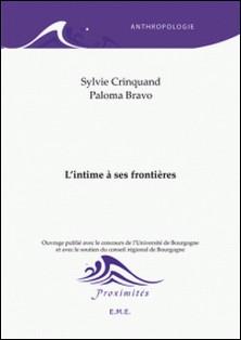 L'intime a ses frontières - Essai sur les sciences sociales-Sylvie Crinquand , Paloma Bravo