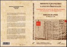 Bibliographie Missions étrangères & langues orientales (1680-1997) - Contribution de la Société des Missions Etrangères à la connaissance de 60 langues d'Asie - Missions Etrangères de Paris
