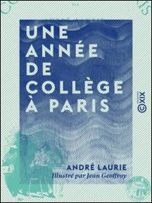 Une année de collège à Paris-André Laurie , Jean Geoffroy