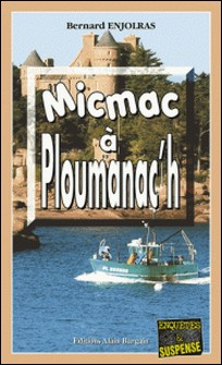 Micmac à Ploumanac'h - Polar sur les Côtes d'Armor-Bernard Enjolras
