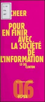 Pour en finir avec la société de l'information - Le cas Clinton-Léo Scheer