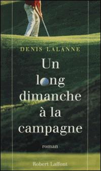 Un long dimanche à la campagne-Denis Lalanne