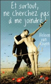 Et surtout, ne cherchez pas à me joindre !-Heleen Van Royen