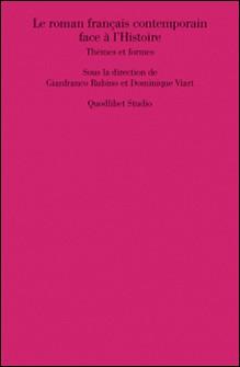 Le roman français contemporain face à l'Histoire - Thèmes et formes-Gianfranco Rubino , Dominique Viart