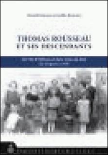 Thomas Rousseau et ses descendants - De l'île d'Orléans et de la Côte-du-sud, des origines à 1900-Guildo Rousseau , Chantal Rousseau