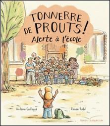 Tonnerre de prouts 2 : Alerte à l'école-Antoine Guilloppé