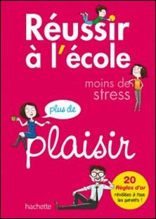 Réussir à l'école, moins de stress, plus de plaisir-Philippe Hindré