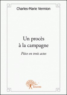 Un procès à la campagne-Charles Marie Vermion