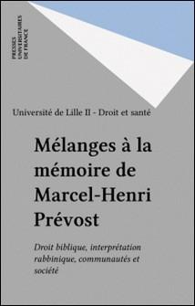 Mélanges à la mémoire de Marcel-Henri Prévost - Droit biblique, interprétation rabbinique, communautés et société-Université de Lille II - Droit