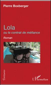 Lola ou le contrat de méfiance-Pierre Boxberger