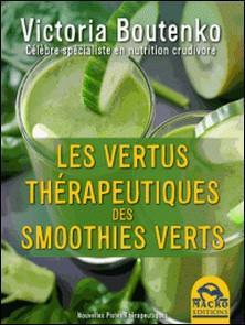 Les vertus thérapeutiques des smoothies verts-Victoria Boutenko